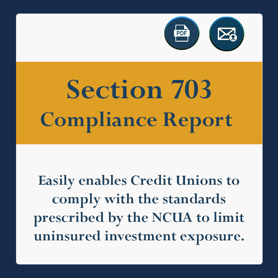 Easily enables Credit Unions to comply with the standards prescribed by the NCUA to limit uninsured investment exposure.