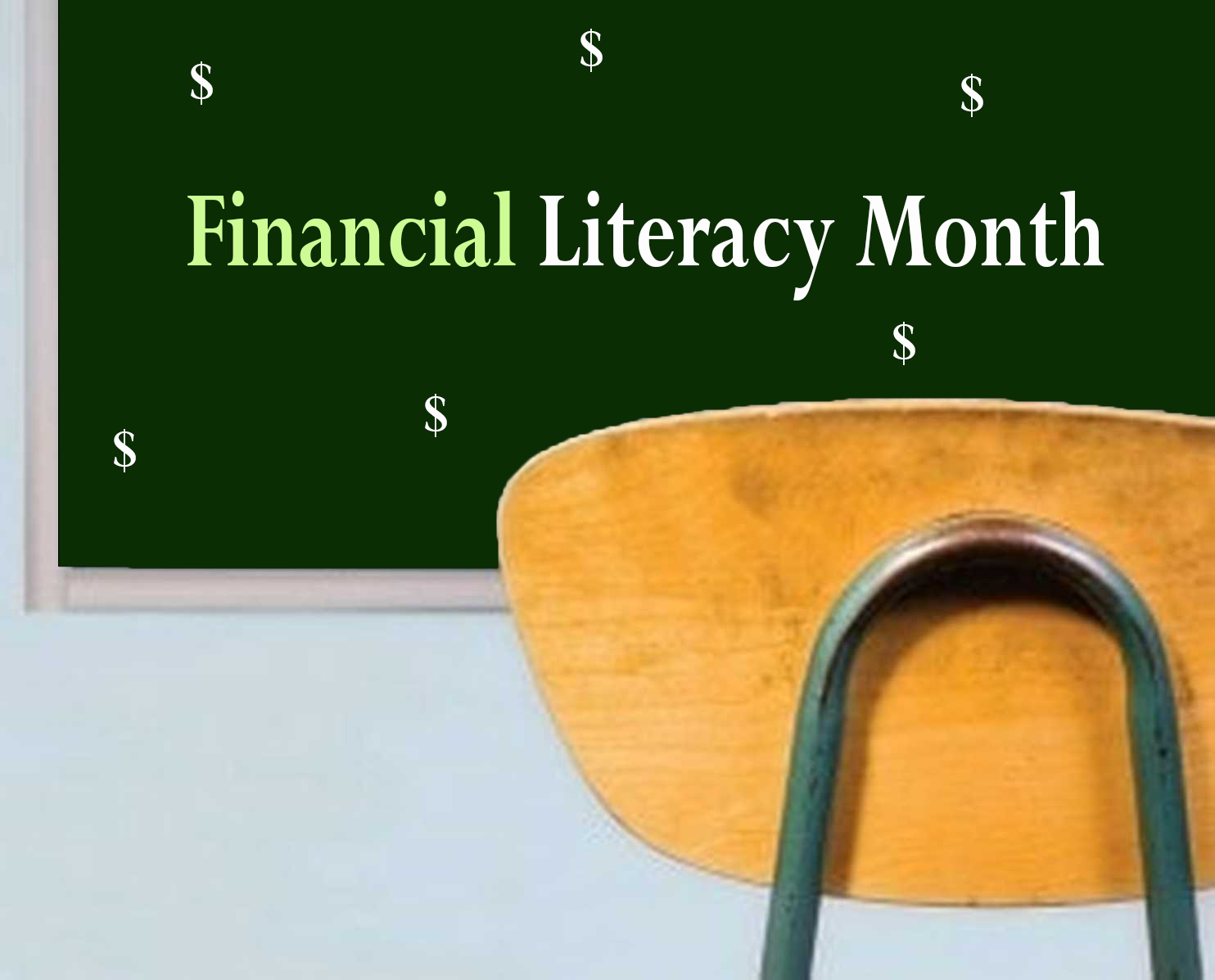 A student desk chair faces a chaulkboard with dollar signs and Financial Literacy written on it