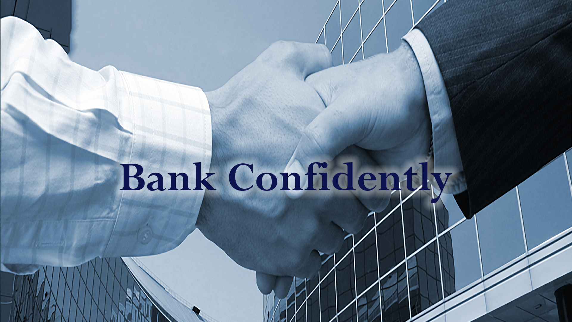 Shaking hands because you can bank confidently