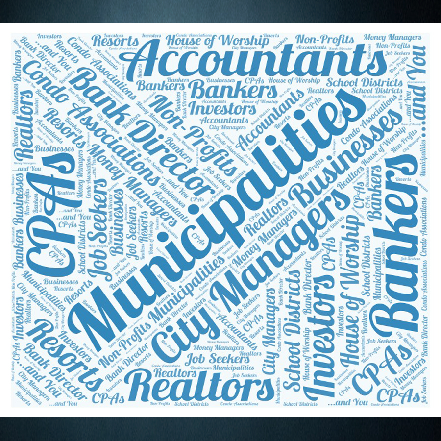 Word cloud containing words such as: realtors, bank director, municipalities, accountants, job seekers, investors, CPAs, Insurance Companies
